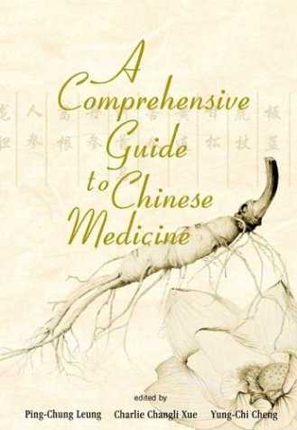 Ping-Chung Leung - A Comprehensive Guide to Chinese Medicine