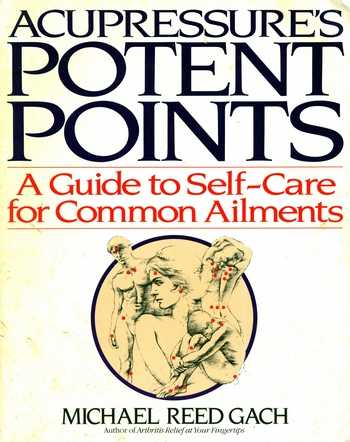 Michael Reed Gach - Acupressure's Potent Points