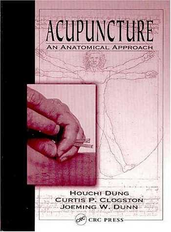 Houchi Dung - Acupucunture - An Anatomical Approach