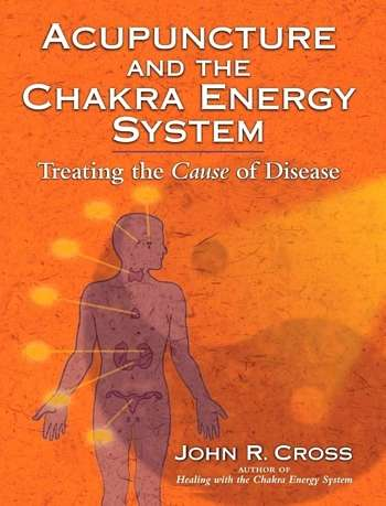 John R. Cross - Acupuncture and the Chakra Energy System