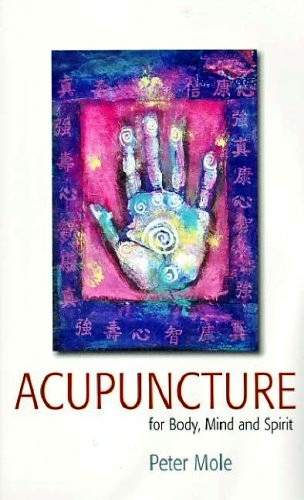 Peter Mole - Acupuncture - For Body, Mind and Spirit