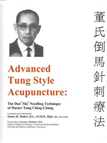 Tung Ching-Chang - Advanced Tung Style Acupuncture
