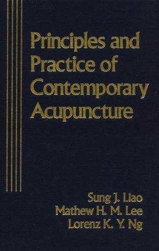 S.. Liao - Principles and Practice of Contemporary Acupuncture