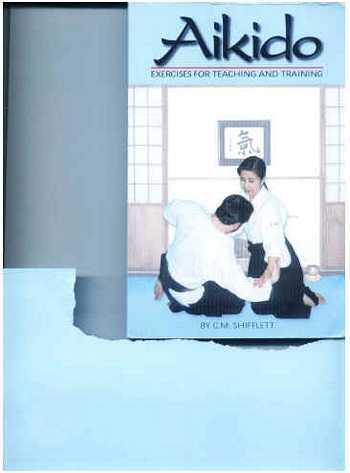 C.M. Shifflett - Aikido - Exercises for Teaching and Training