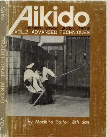 Morihiro Saito - Aikido (vol. 2) - Advanced Techniques