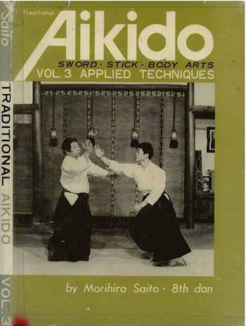 Morihiro Saito - Aikido (vol. 3) - Applied Techniques