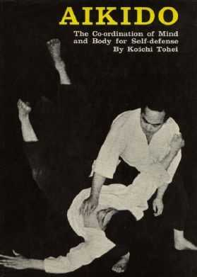 Koichi Tohei - Aikido - The Co-ordination of Mind and Body