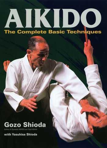 Gozo Shioda - Aikido - The Complete Basic Techniques