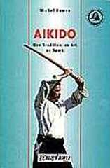M. Hamon - Aikido. Une tradition, un art, un sport
