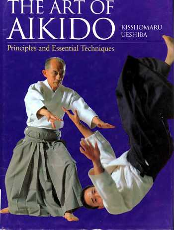 Kisshomaru Ueshiba - The Art of Aikido