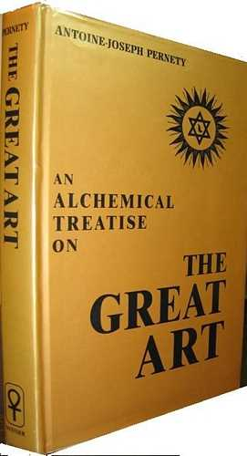 Antoine-Joseph Pernety - An Alchemical Treatise on The Great Art