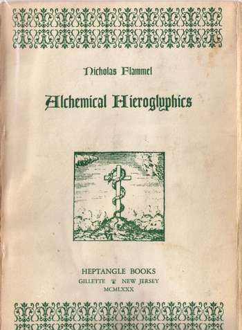 Nicholas Flammel - Alchemical Hieroglyphics