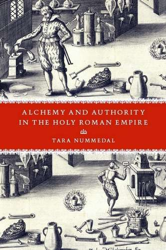 T. Nummedal - Alchemy and Authority in the Holy Roman Empire