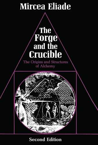 Mircea Eliade - The Forge and the Crucible