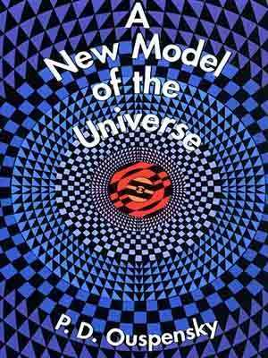 P.D. Ouspensky - A New Model of the Universe
