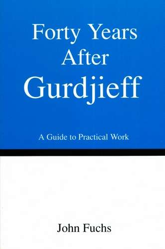 John Fuchs - Forty Years after Gurdjieff