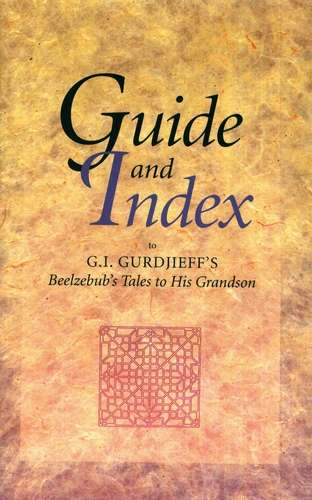 Guide and Index to 'Beelzebub's Tales to His Grandson'