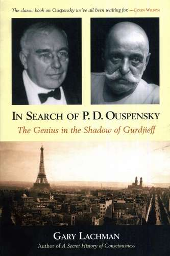 Gary Lachman - In Search of P.D. Ouspensky