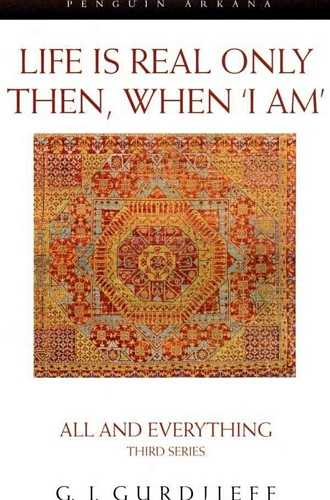 G.I. Gurdjieff - Life is Real Only Then, When I Am