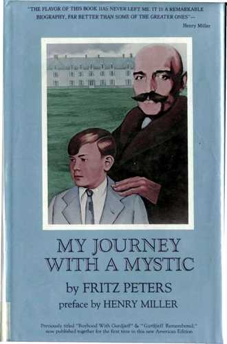 Fritz Peters - My Journey with a Mystic