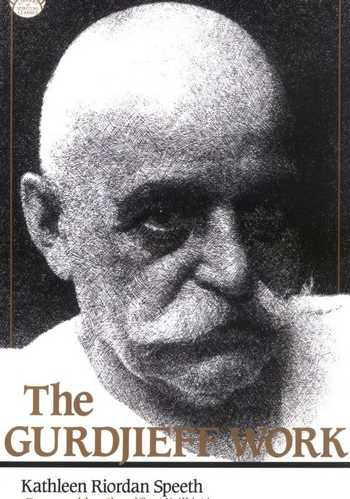 Kathleen Riordan Speeth - The Gurdjieff Work