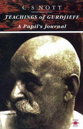 C.S. Nott - Teachings of Gurdjieff - A Pupil's Journal