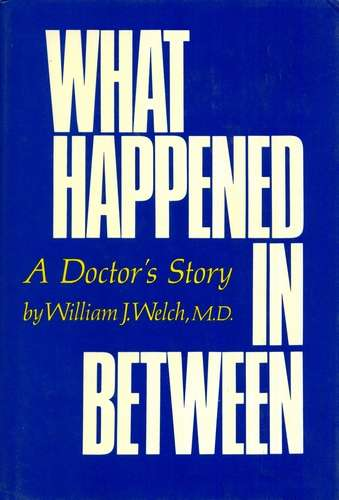 William J. Welch - What Happened in Between