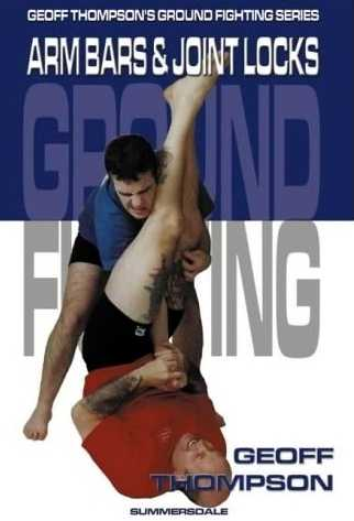 Geoff Thompson - Ground Fighting Arm Bars & Joint Locks