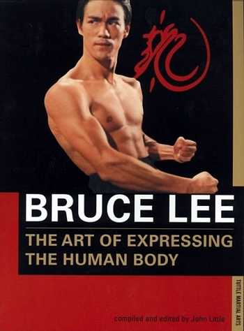 John Little - Bruce Lee - The Art of Expressing the Human Body
