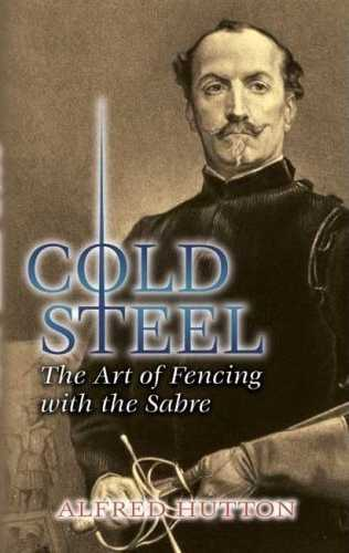 Alfred Hutton - Cold Steel - The Art of Fencing with the Sabre