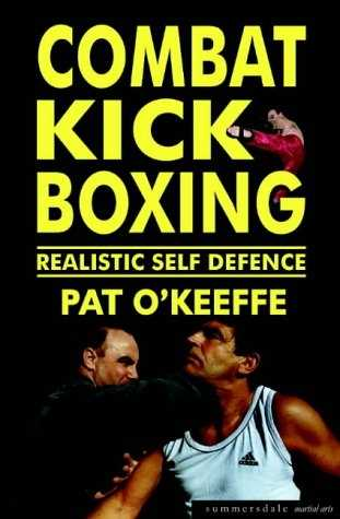 Pat O'Keeffe - Combat Kick Boxing - Realistic Self-Defence