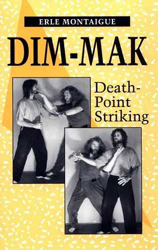 Erle Montaigue - Dim-Mak - Death-Point Striking