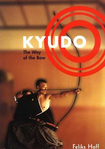 Feliks Hoff - Kyudo - The Way of the Bow