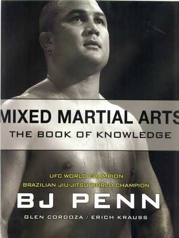 B.J. Penn - Mixed Martial Arts - The Book of Knowledge