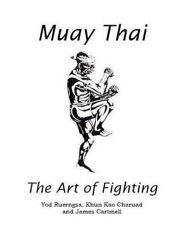 Yod Ruerngsa - Muay Thai - The Art of Fighting