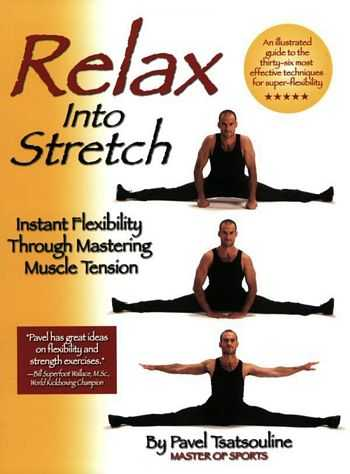 Pavel Tsatsouline - Relax into Stretch