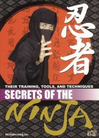 Secrets of the Ninja - Their Training, Tools, and Techniques