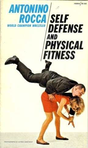 Antonino Rocca - Self Defense and Physical Fitness