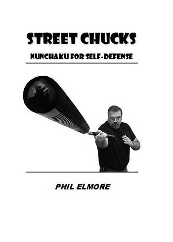 Phil Elmore - Street Chucks - Nunchaku for Self-Defense