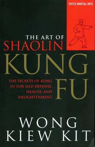 Wong Kiew Kit - The Art of Shaolin Kung Fu