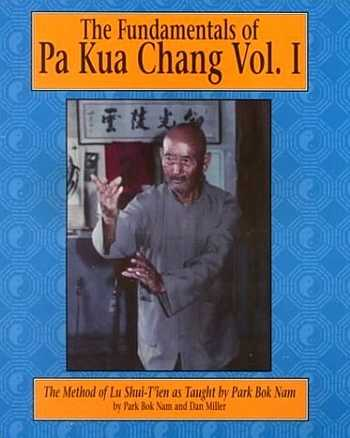 Park Bok Nam - The Fundamentals of Pa Kua Chang (vol. I)