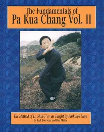 Park Bok Nam - The Fundamentals of Pa Kua Chang (vol. II)
