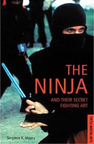Stephen Hayes - The Ninja and Their Secret Fighting Art