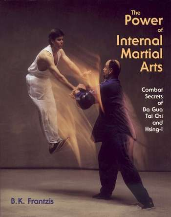 B.K. Frantzis - The Power of Internal Martial Arts