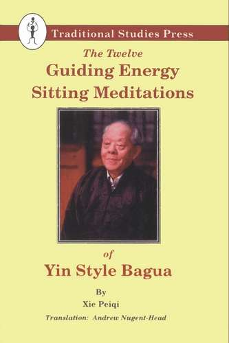 Xie Peiqi - The Twelve Guiding Energy Sitting Meditations