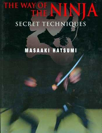 Masaaki Hatsumi - The Way of the Ninja - Secret Techniques