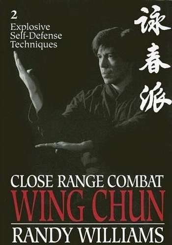 Randy Williams - Wing Chun - Close Range Combat