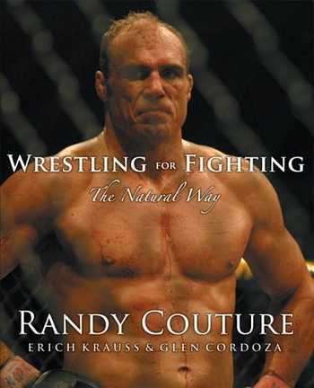 Randy Couture - Wrestling for Fighting - The Natural Way