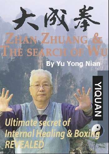 Yu Yong Nian - Zhan Zhuang & The Search of Wu