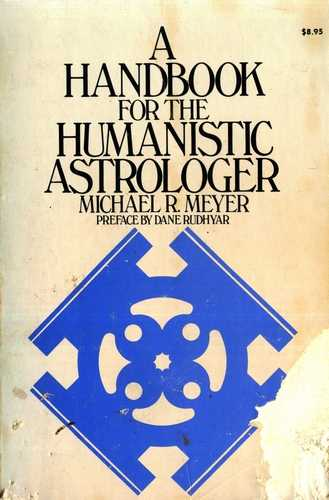 Michael Meyer - A Handbook for the Humanistic Astrologer
